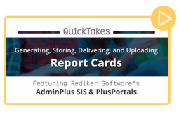 Report Cards QuickTake Video - Click to Watch (about 2 min.)