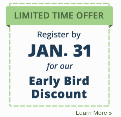 Register by January 31 for the Early Bird Discount