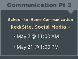 School-to-Home Communication for K-12 Schools (Part 2) - RediSite, Social Media and More Webinar