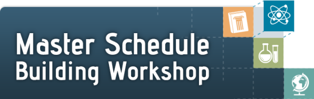 Master Schedule Building Training Workshop